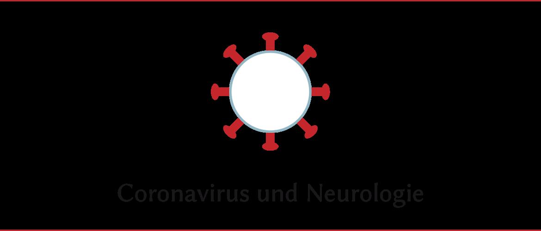 Coronavirus und neurologische Erkrankungen